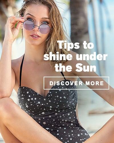 Swimwear - Tips to shine under the Sun