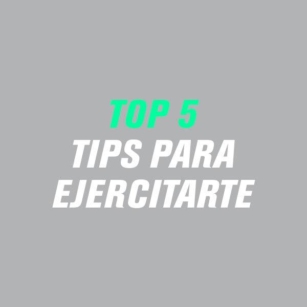 Tips para ejercitarte