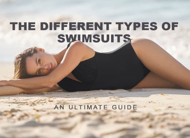 The Different Types of Swimsuits: An Ultimate Guide