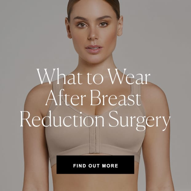 What to Wear After Breast Reduction Surgery