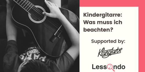 Titelbild von des Blogartikels Kindergitarre: Was muss ich beachten?