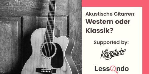 Titelbild von des Blogartikels Akustische Gitarren: Western oder Klassik?