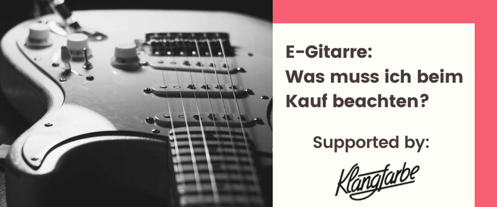 Titelbild des Blogartikels E-Gitarre: was muss ich beim Kauf beachten?