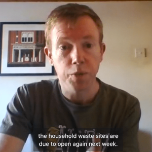 Rob Greenland shares a video update on Household Waste Sites