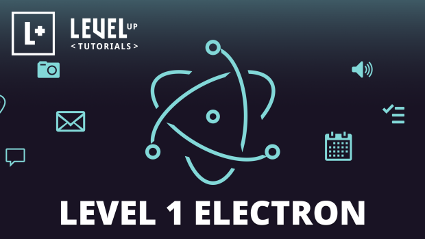 New Level Up Tuts course: Level 1 Electron