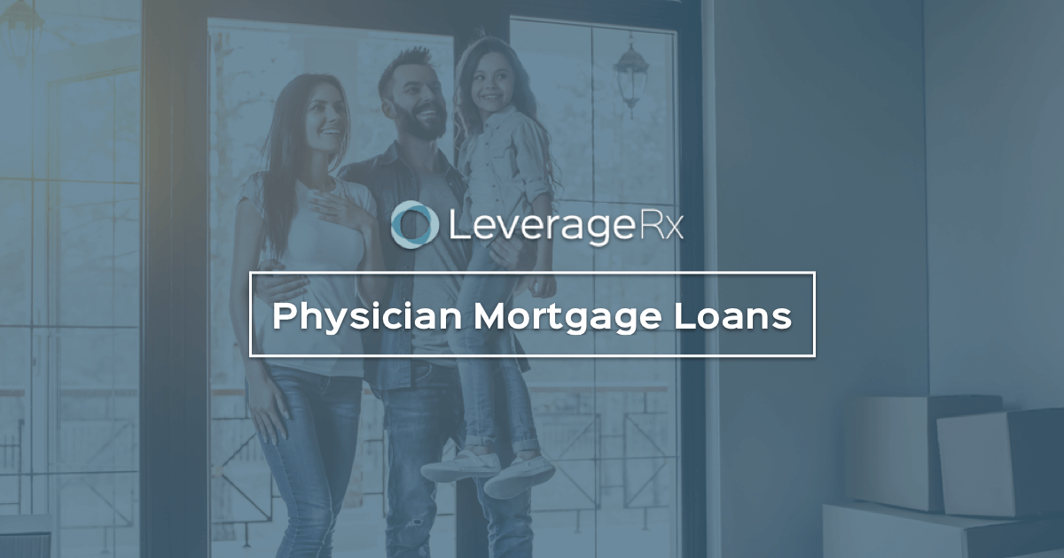 21 Best Physician Mortgage Loan Companies in 2019 | LeverageRx