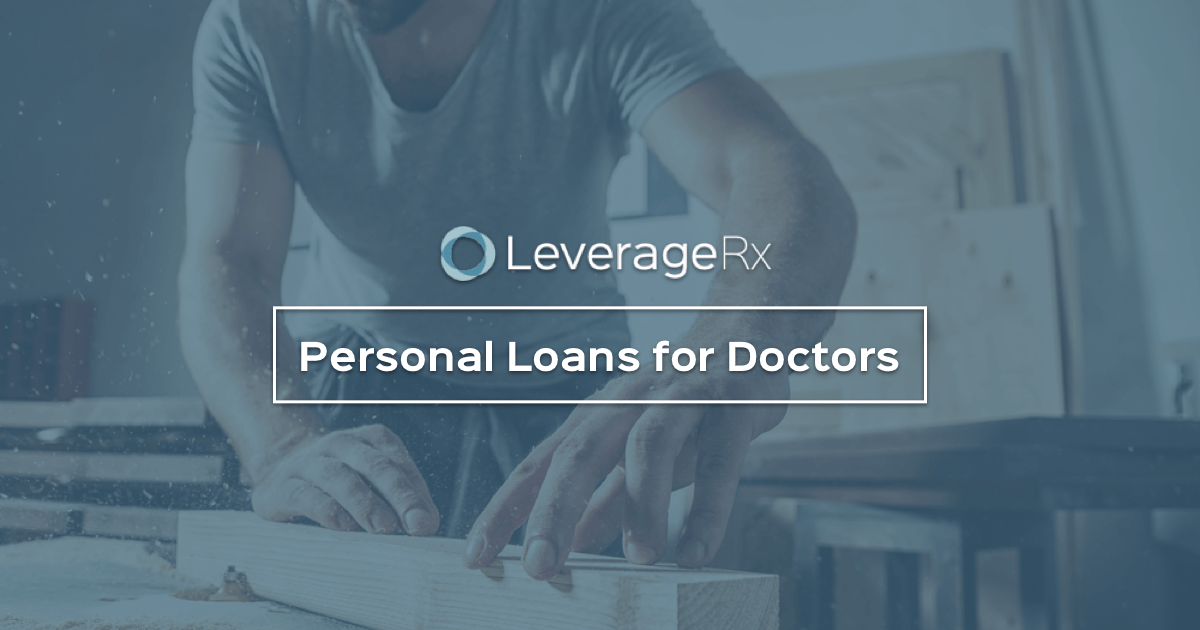 5 Best Personal Loan Companies For Doctors In 2021 Leveragerx