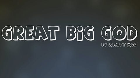 Liberty Kids: Great Big God, lyric video