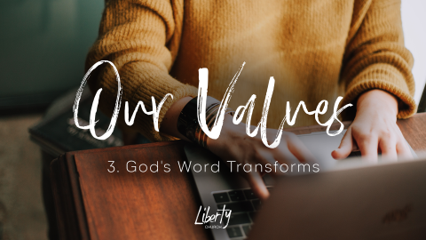 Our Values: 3. God's Word Transforms