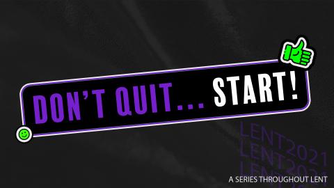 Lent Devotional: Don't Quit Start with Heath van Staden