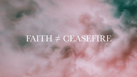 Faith ≠ Ceasefire: Labouring In Prayer
