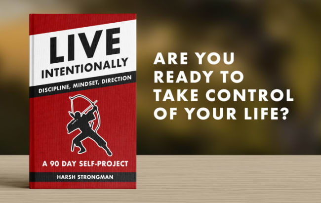 Live Intentionally: Discipline, Mindset, Direction - A 90 Day Self-Project