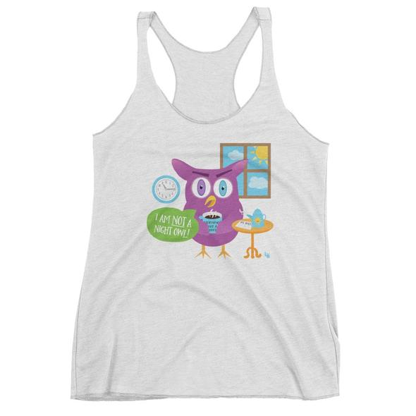 """Mornings Are a Hoot - I Am Not a Night Owl!"" Women's Triblend Racerback Tank"