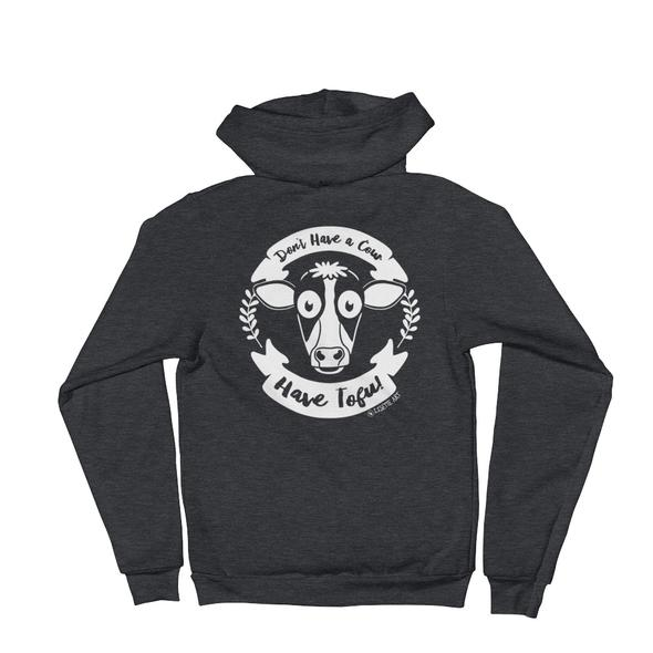 """""""Don't Have a Cow, Have Tofu!"""" Unisex Zip Up Hoodie"""
