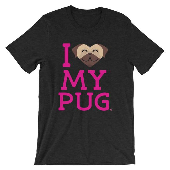 """I Love My Pug"" Unisex T-Shirt"