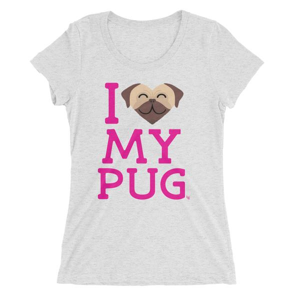 """""""I Love My Pug"""" Women's Fitted T-Shirt"""