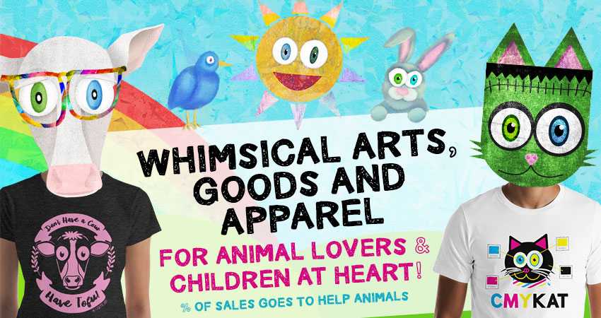 Whimsical Arts, Goods and Apparel for Animal Lovers and Children at Heart
