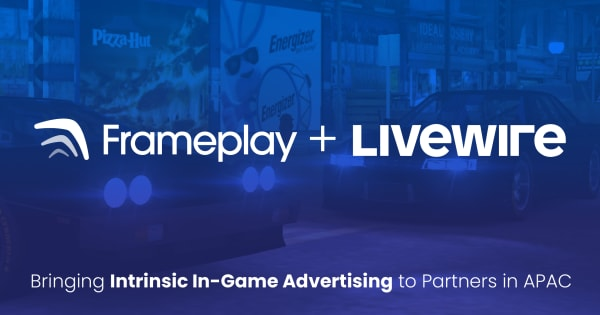 Frameplay and Livewire Partner to Offer APAC Advertisers Exclusive Intrinsic In-Game Advertising Inventory in Premium Games