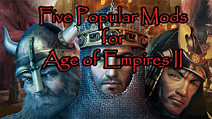 5 Most Popular Age of Empires II HD Mods in the Steam Workshop | Age