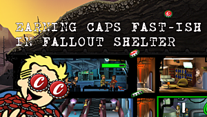getting caps fast ish a fallout shelter guide to farming caps