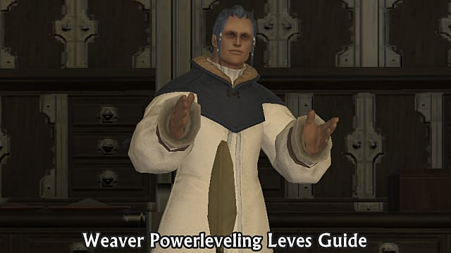 FFXIV - Weaver Powerleveling Leves Guide | Final Fantasy XIV