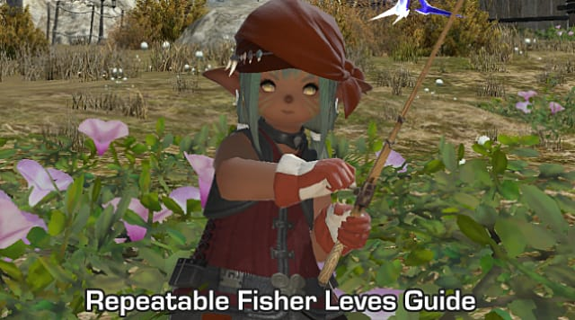 FFXIV - Repeatable Fishing Leves Guide for Faster Leveling | Final