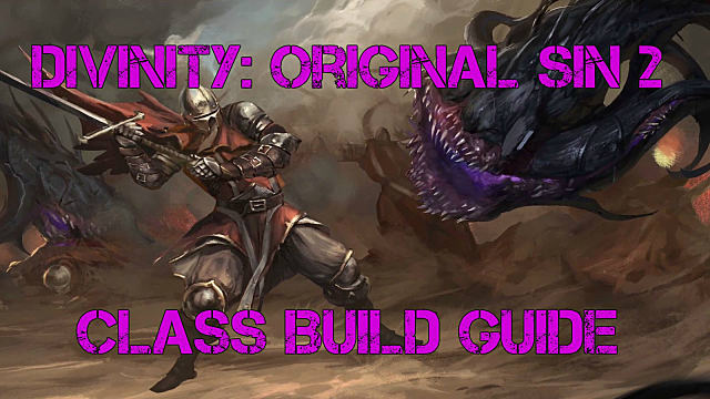 Divinity Original Sin 2 Ultimate Build Guide | Divinity