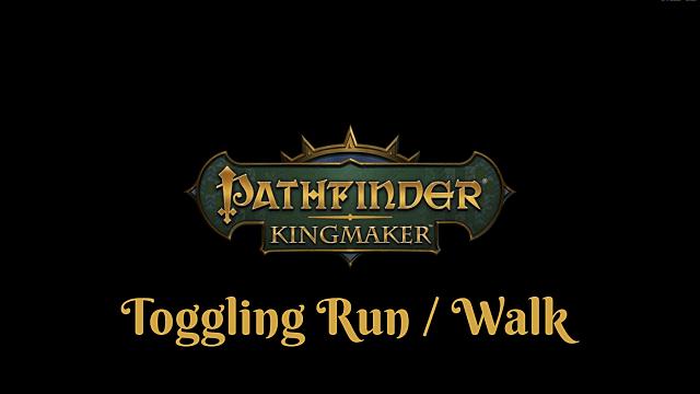 How to Toggle Run/Walk in Pathfinder: Kingmaker | Pathfinder