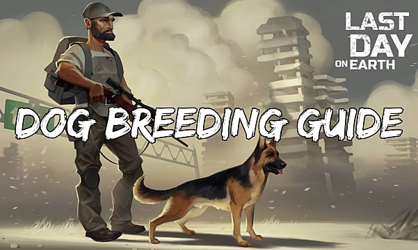 last day on earth survival complete dog breeding guide last day
