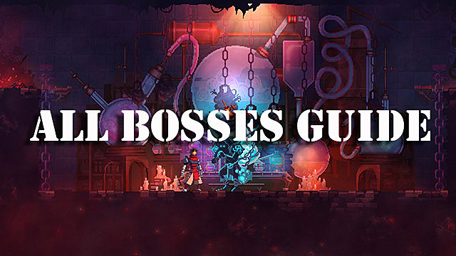 Dead Cells Guide How To Defeat All Bosses Dead Cells