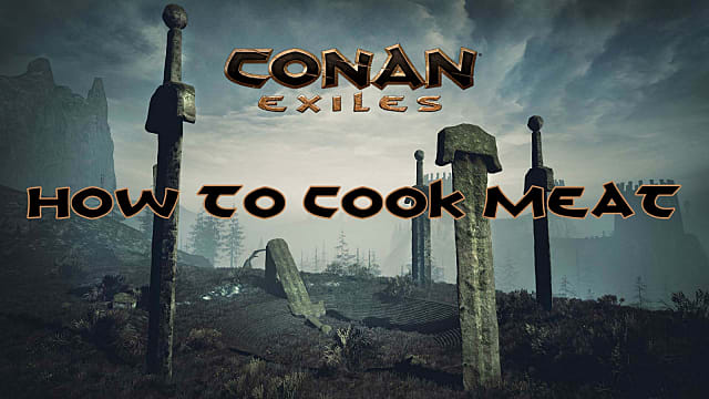 How to Cook Meat with a Campfire in Conan Exiles | Conan Exiles