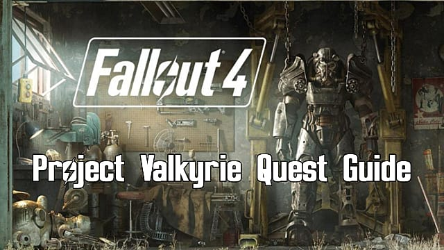 Fallout 4 Project Valkyrie Mod Quest Guide | Fallout 4