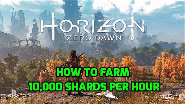 Horizon Zero Dawn Tip Guide: How to Farm 10,000 Shards Per