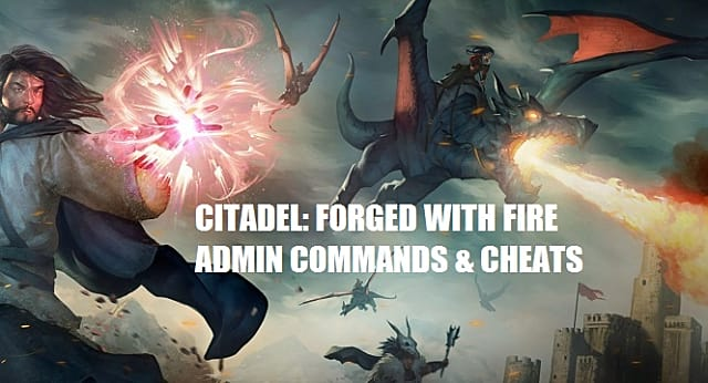 Citadel: Forged with Fire Admin Commands and Cheats | Citadel