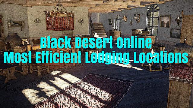 Black Desert Online Guide: Most Efficient Lodging Locations