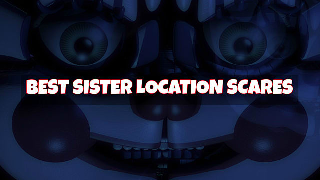 The Best FNAF: Sister Location Scare Screens | Five Nights