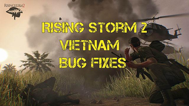 Rising Storm 2: Vietnam Bug Fixes And Error Workarounds   Rising