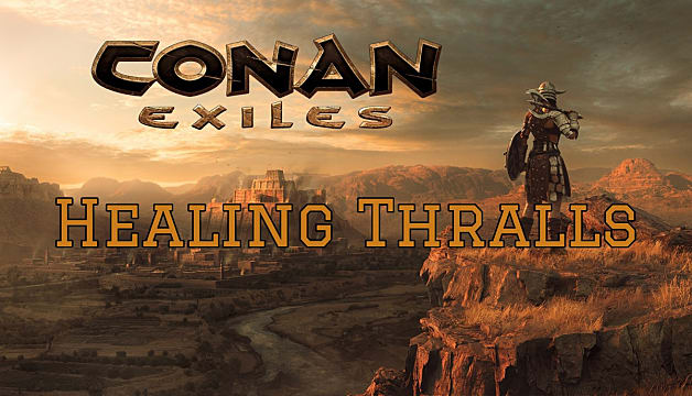 How to heal thralls in conan exiles conan exiles forumfinder Image collections