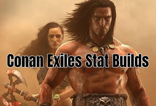 Conan Exiles Stat Builds Guide | Conan Exiles