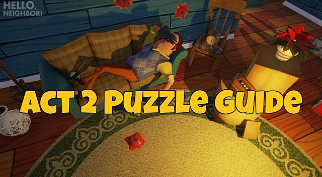 Hello Neighbor Act 2 Puzzle Walkthrough Hello Neighbor