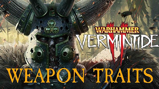 Warhammer Vermintide 2 - Weapon Traits Guide | Warhammer