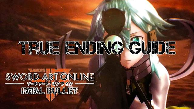 Sword Art Online: Fatal Bullet - True Ending Guide   Sword