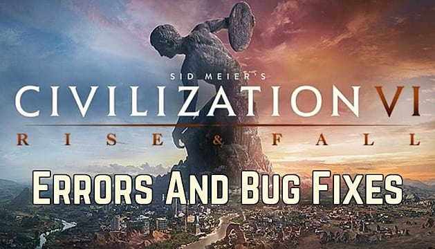 Civilization 6 Troubleshooting Rise And Fall DLC Startup
