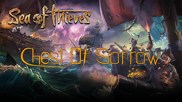 timeless design 38d92 08bbc Sea of Thieves Chest of Sorrow Guide