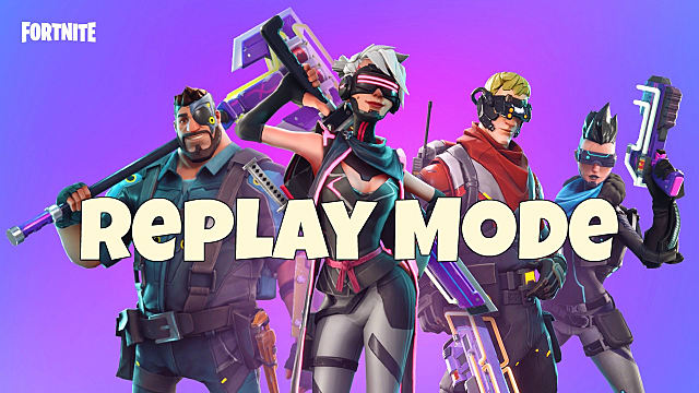 Fortnite's Replay Mode Has Arrived -- Here's How to Use It