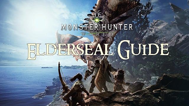 Monster Hunter World Elderseal Guide