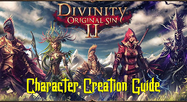 Divinity Original Sin 2: Character Creation Guide | Divinity