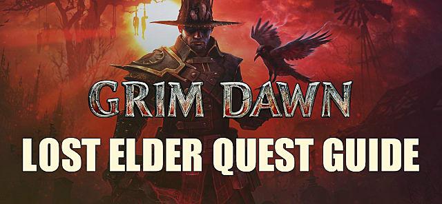 Grim Dawn -- The Lost Elder Quest Guide   Grim Dawn