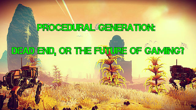 Procedural generation - the future of gaming?