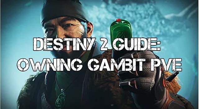 Destiny 2 Forsaken Guide: Tips for Owning Gambit's PvE Element